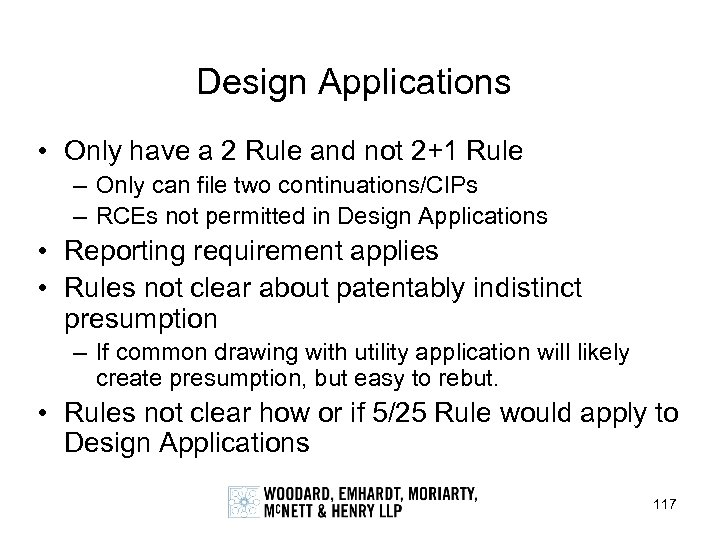 Design Applications • Only have a 2 Rule and not 2+1 Rule – Only