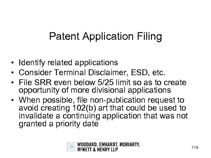 Patent Application Filing • Identify related applications • Consider Terminal Disclaimer, ESD, etc. •