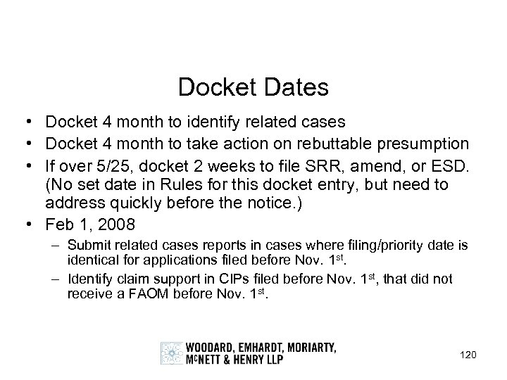 Docket Dates • Docket 4 month to identify related cases • Docket 4 month