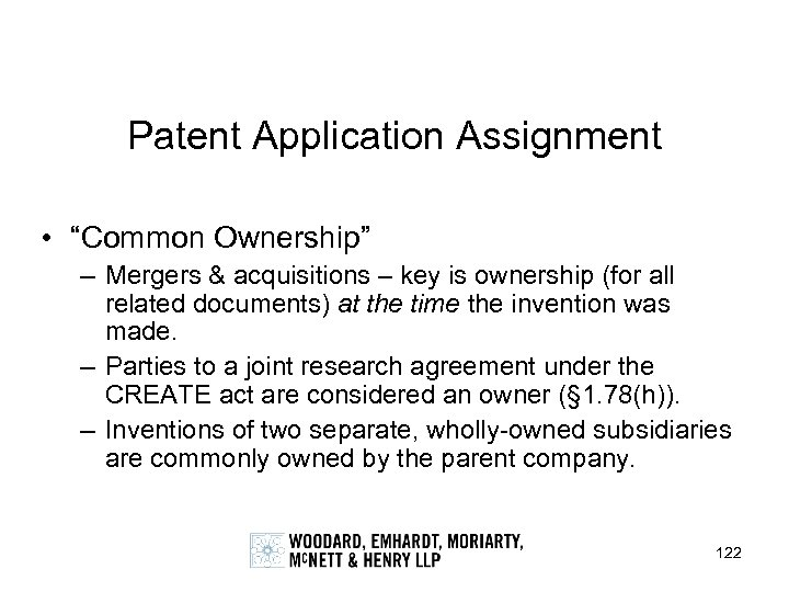 "Patent Application Assignment • ""Common Ownership"" – Mergers & acquisitions – key is ownership"