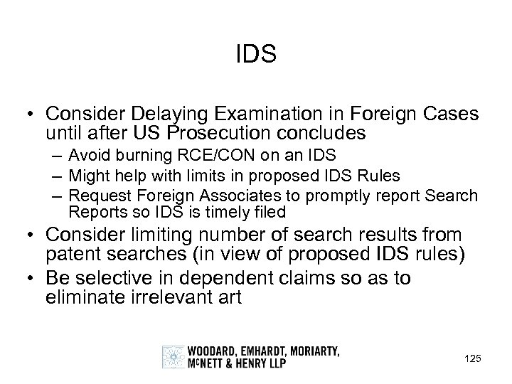 IDS • Consider Delaying Examination in Foreign Cases until after US Prosecution concludes –