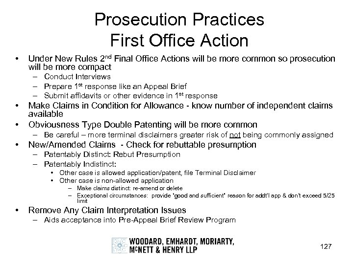 Prosecution Practices First Office Action • Under New Rules 2 nd Final Office Actions