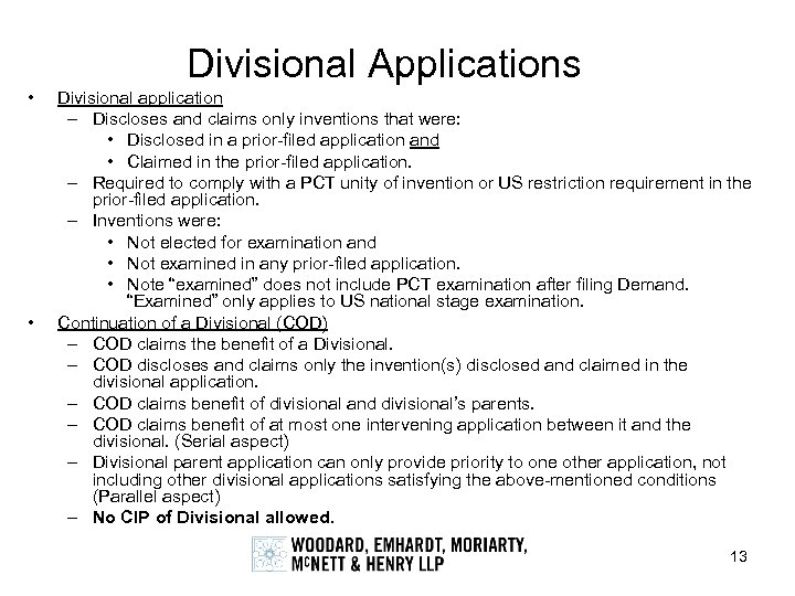Divisional Applications • • Divisional application – Discloses and claims only inventions that were: