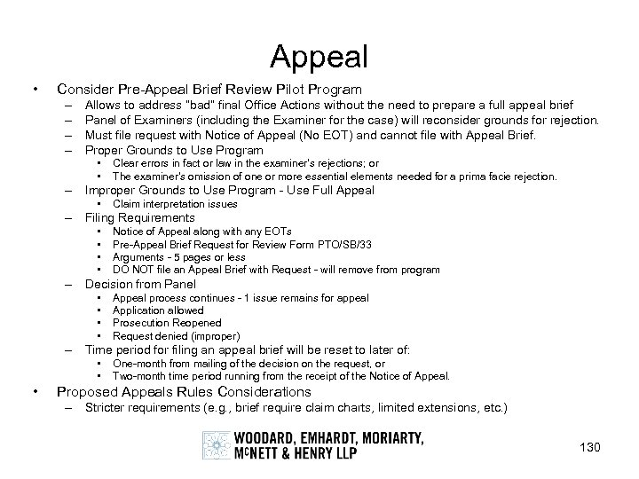 "Appeal • Consider Pre-Appeal Brief Review Pilot Program – – Allows to address ""bad"""