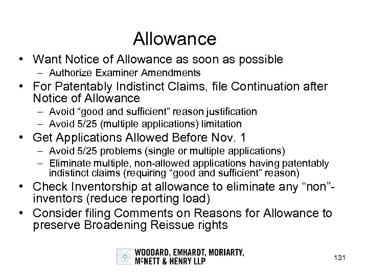 Allowance • Want Notice of Allowance as soon as possible – Authorize Examiner Amendments
