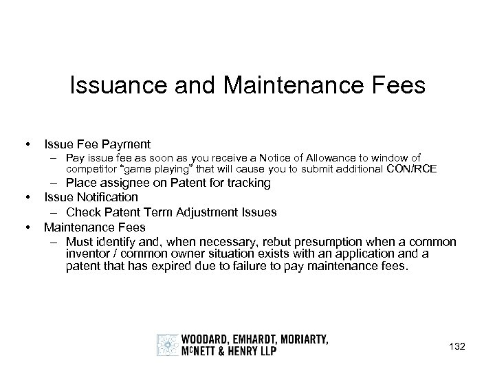 Issuance and Maintenance Fees • Issue Fee Payment – Pay issue fee as soon