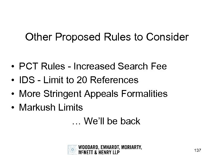 Other Proposed Rules to Consider • • PCT Rules - Increased Search Fee IDS