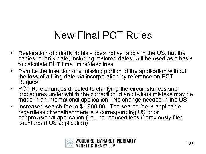 New Final PCT Rules • Restoration of priority rights - does not yet apply