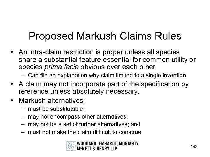 Proposed Markush Claims Rules • An intra-claim restriction is proper unless all species share