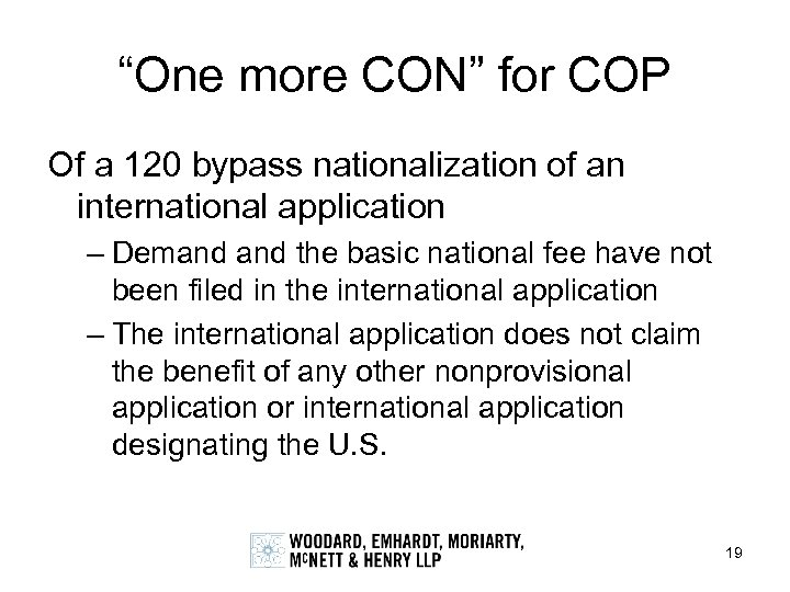 """One more CON"" for COP Of a 120 bypass nationalization of an international application"