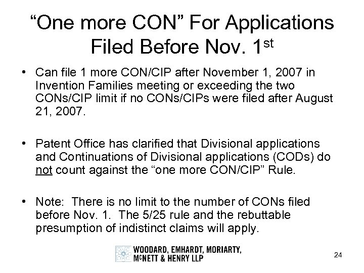 """One more CON"" For Applications Filed Before Nov. 1 st • Can file 1"