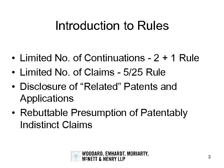 Introduction to Rules • Limited No. of Continuations - 2 + 1 Rule •