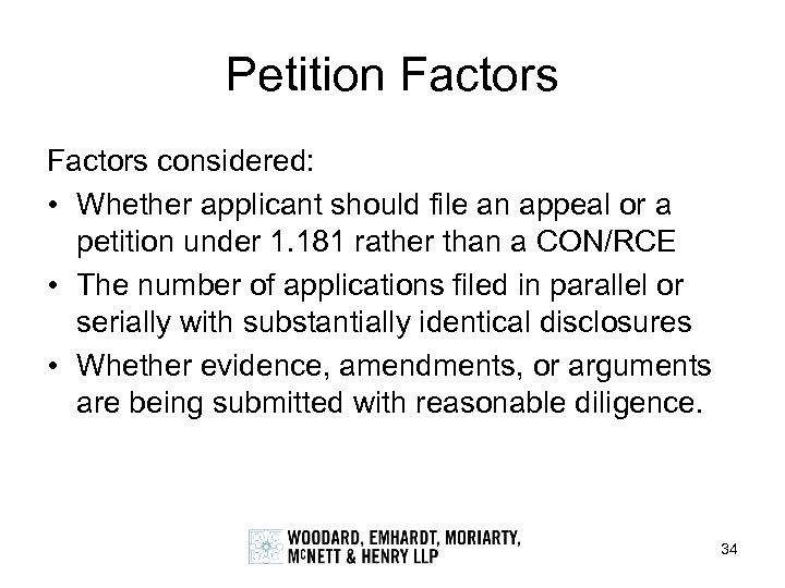 Petition Factors considered: • Whether applicant should file an appeal or a petition under