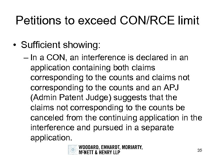 Petitions to exceed CON/RCE limit • Sufficient showing: – In a CON, an interference