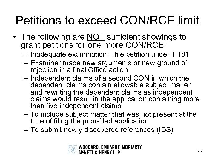 Petitions to exceed CON/RCE limit • The following are NOT sufficient showings to grant