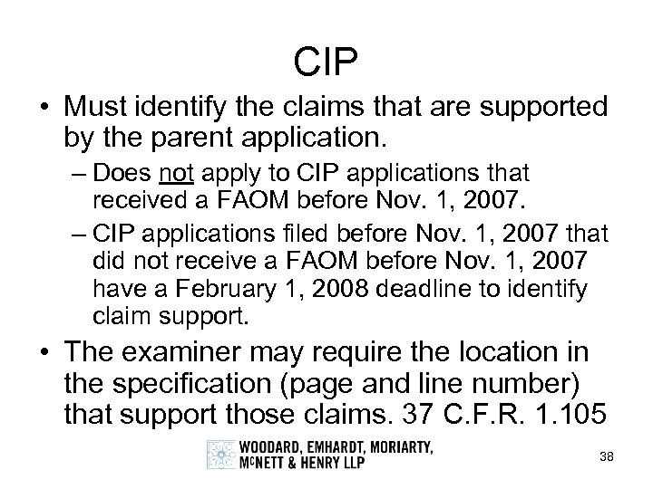 CIP • Must identify the claims that are supported by the parent application. –