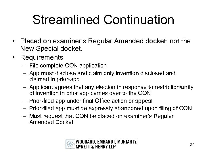 Streamlined Continuation • Placed on examiner's Regular Amended docket; not the New Special docket.