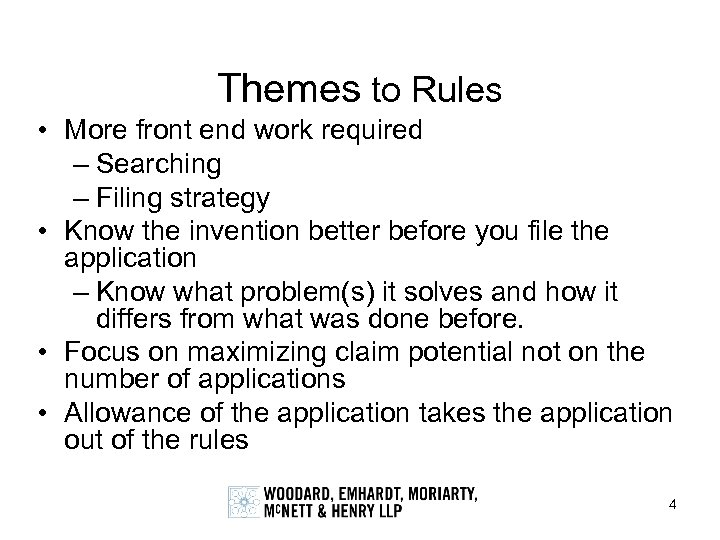 Themes to Rules • More front end work required – Searching – Filing strategy