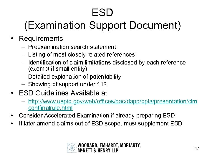 ESD (Examination Support Document) • Requirements – Preexamination search statement – Listing of most