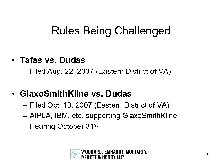 Rules Being Challenged • Tafas vs. Dudas – Filed Aug. 22, 2007 (Eastern District
