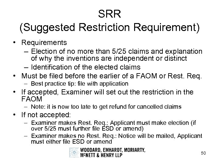 SRR (Suggested Restriction Requirement) • Requirements – Election of no more than 5/25 claims