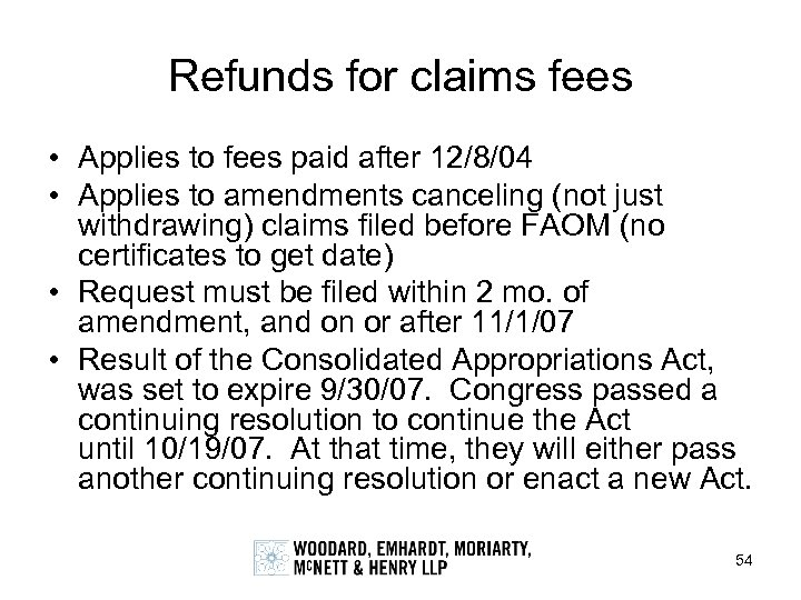 Refunds for claims fees • Applies to fees paid after 12/8/04 • Applies to