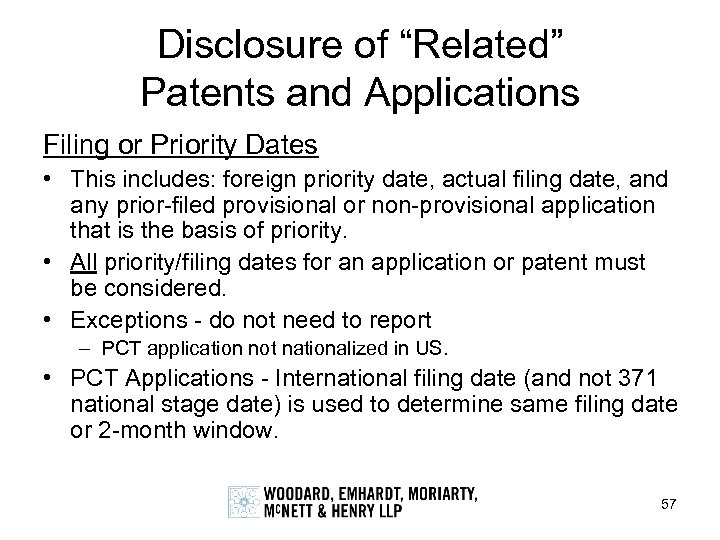 "Disclosure of ""Related"" Patents and Applications Filing or Priority Dates • This includes: foreign"