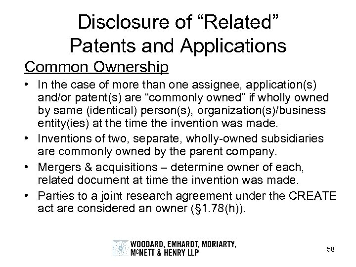 "Disclosure of ""Related"" Patents and Applications Common Ownership • In the case of more"