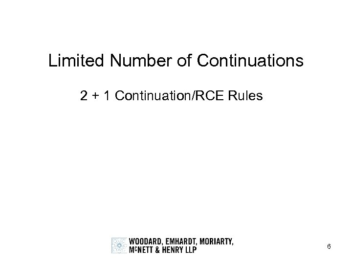Limited Number of Continuations 2 + 1 Continuation/RCE Rules 6