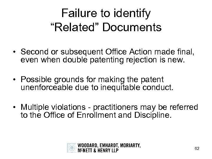 "Failure to identify ""Related"" Documents • Second or subsequent Office Action made final, even"
