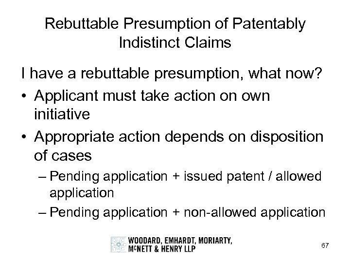 Rebuttable Presumption of Patentably Indistinct Claims I have a rebuttable presumption, what now? •