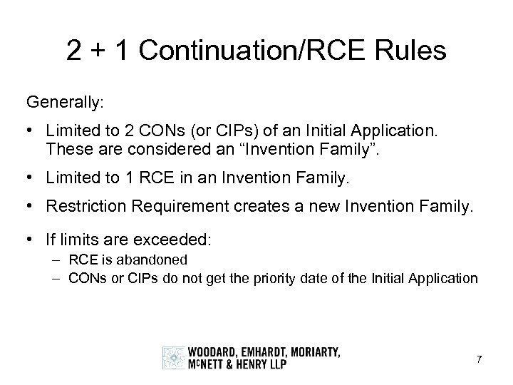 2 + 1 Continuation/RCE Rules Generally: • Limited to 2 CONs (or CIPs) of