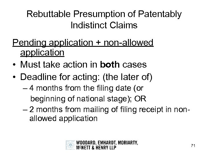 Rebuttable Presumption of Patentably Indistinct Claims Pending application + non-allowed application • Must take