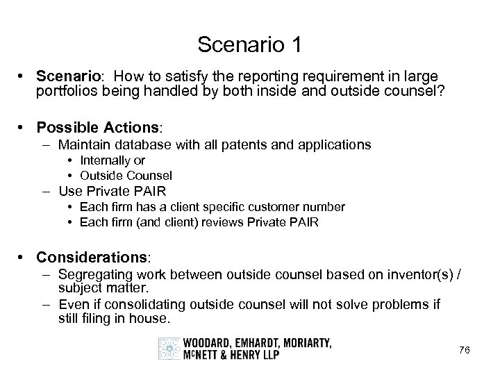 Scenario 1 • Scenario: How to satisfy the reporting requirement in large portfolios being