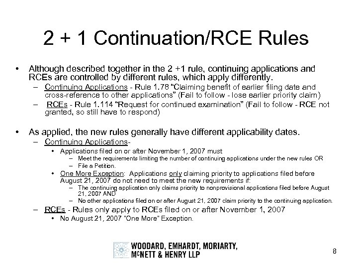 2 + 1 Continuation/RCE Rules • Although described together in the 2 +1 rule,