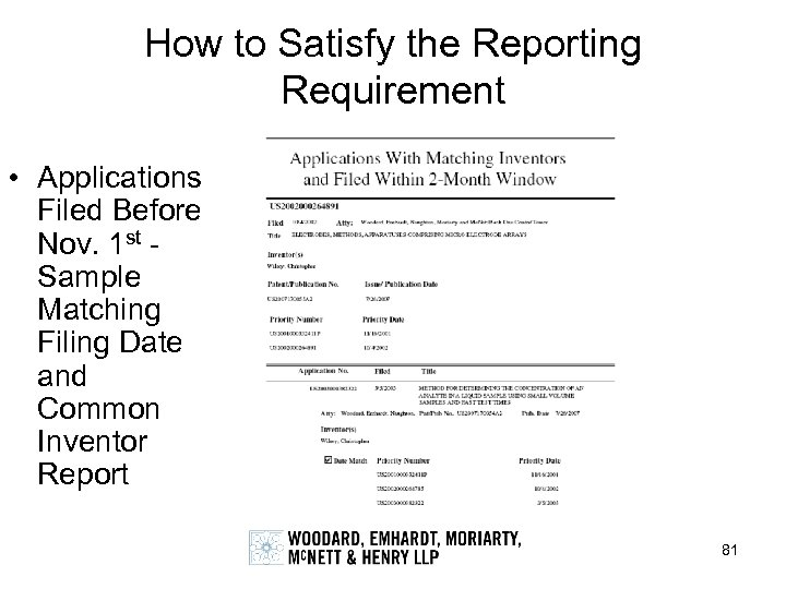 How to Satisfy the Reporting Requirement • Applications Filed Before Nov. 1 st -