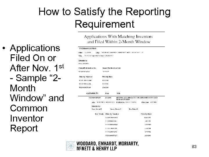 How to Satisfy the Reporting Requirement • Applications Filed On or After Nov. 1
