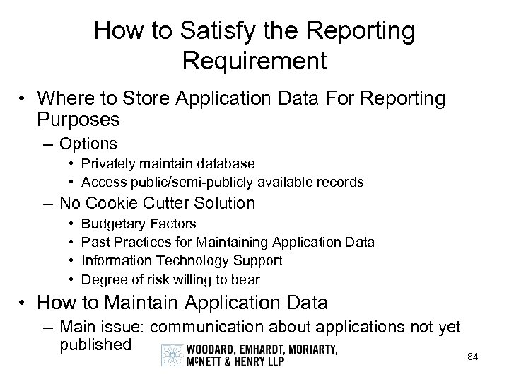 How to Satisfy the Reporting Requirement • Where to Store Application Data For Reporting
