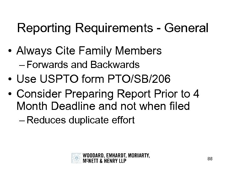 Reporting Requirements - General • Always Cite Family Members – Forwards and Backwards •