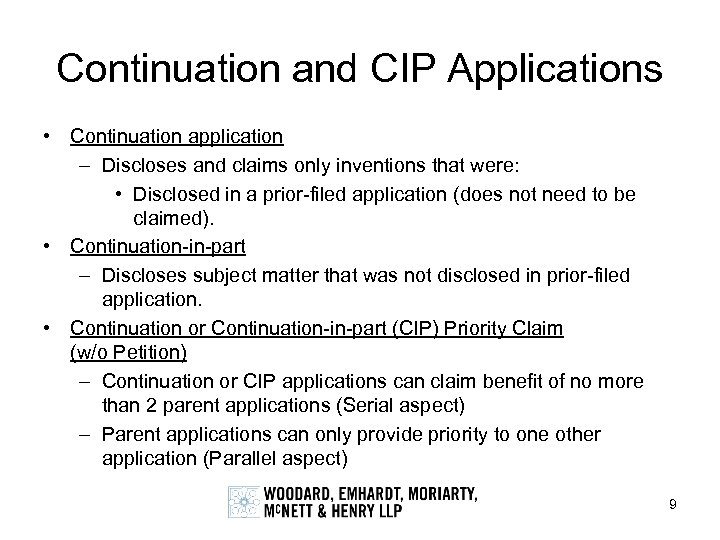 Continuation and CIP Applications • Continuation application – Discloses and claims only inventions that