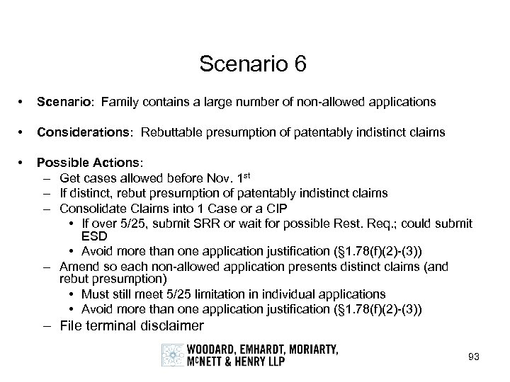Scenario 6 • Scenario: Family contains a large number of non-allowed applications • Considerations: