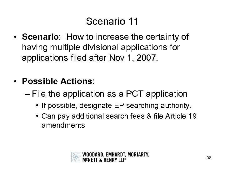 Scenario 11 • Scenario: How to increase the certainty of having multiple divisional applications