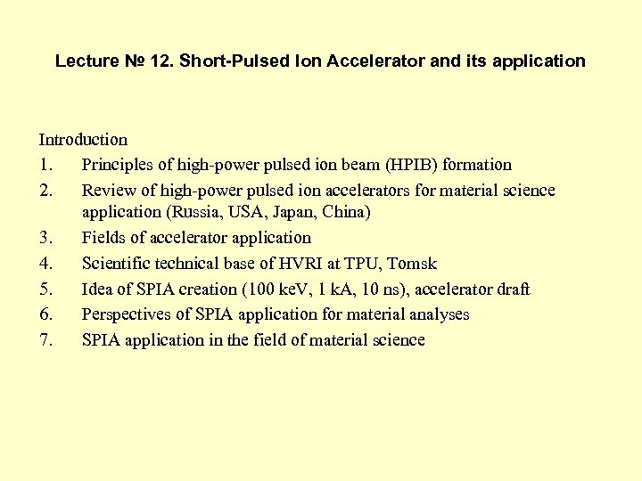 Lecture № 12. Short-Pulsed Ion Accelerator and its application Introduction 1. Principles of high-power