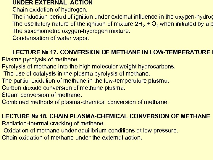 UNDER EXTERNAL ACTION Chain oxidation of hydrogen. The induction period of ignition under external