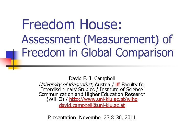 Freedom House: Assessment (Measurement) of Freedom in Global Comparison David F. J. Campbell University