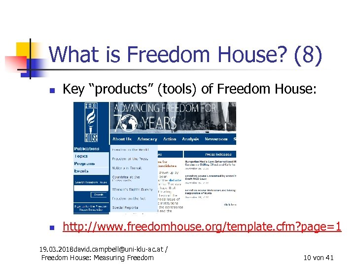 """What is Freedom House? (8) n Key """"products"""" (tools) of Freedom House: n http:"""