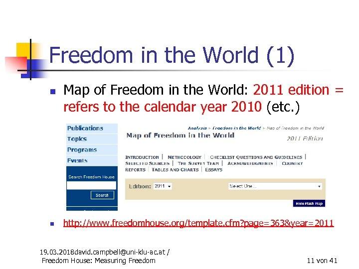 Freedom in the World (1) n n Map of Freedom in the World: 2011