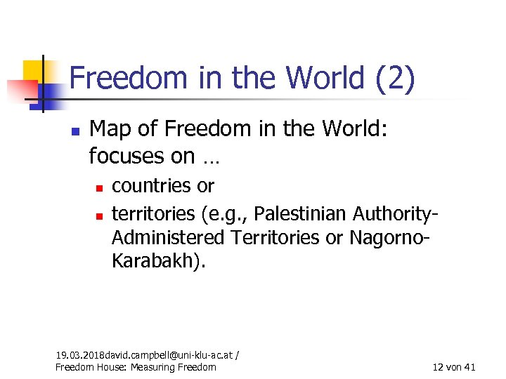 Freedom in the World (2) n Map of Freedom in the World: focuses on
