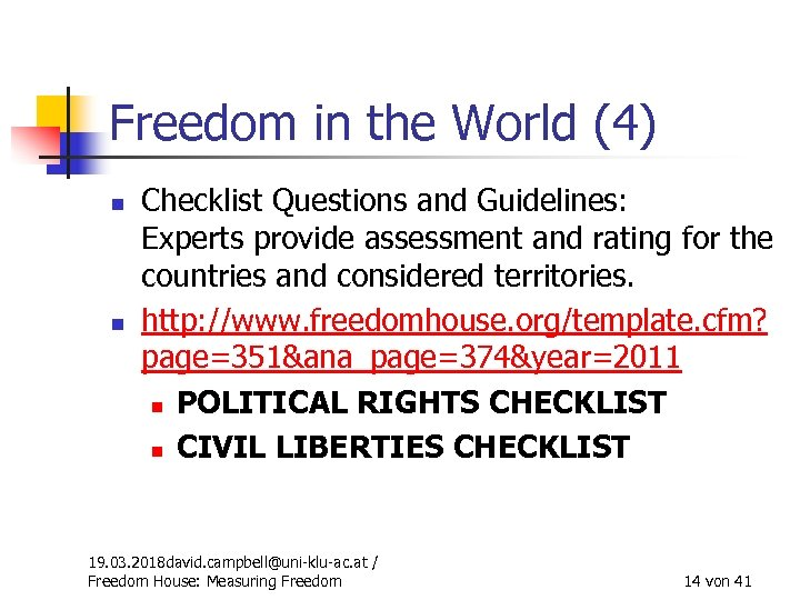 Freedom in the World (4) n n Checklist Questions and Guidelines: Experts provide assessment