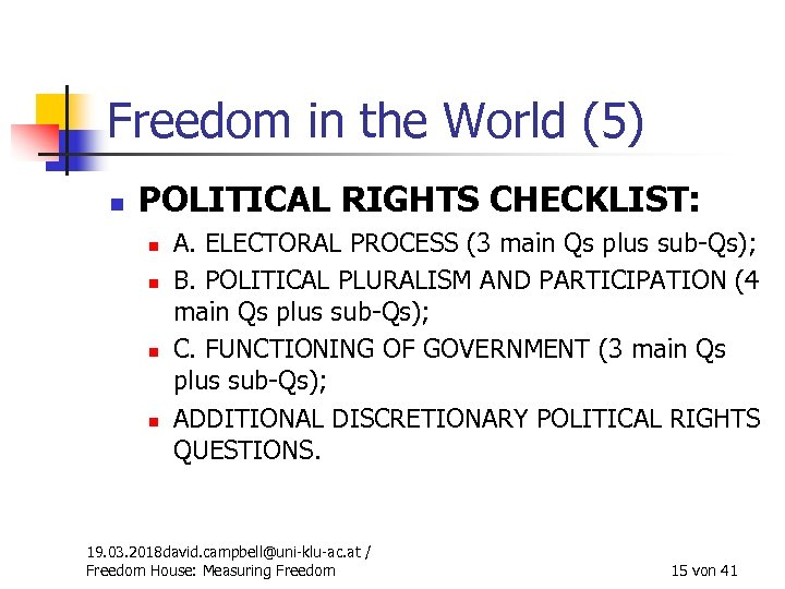 Freedom in the World (5) n POLITICAL RIGHTS CHECKLIST: n n A. ELECTORAL PROCESS